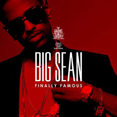 big sean finally famous cover art. Big Sean – Finally Famous